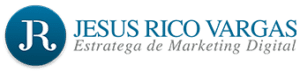 Jesus Rico Vargas | Estratega de Marketing Digital